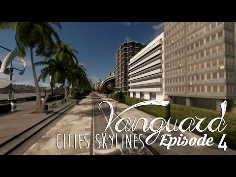 Cities Skylines: Vanguard | Part 4 | Tiered Waterfront
