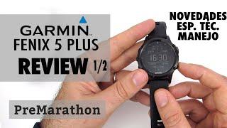 Garmin Fenix 5 Plus: novedades, características y manejo (Parte 1 de 2).