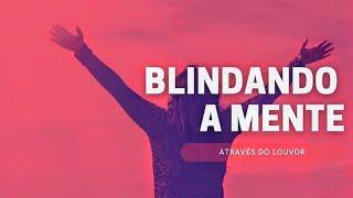 BLINDANDO A MENTE ATRAVÉS DO LOUVOR | Pr. Rafael Tomazini