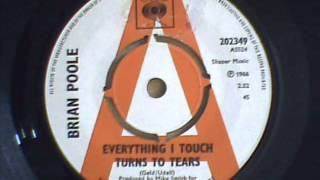 BRIAN POOLE - EVERYTHING I TOUCH TURNS TO TEARS