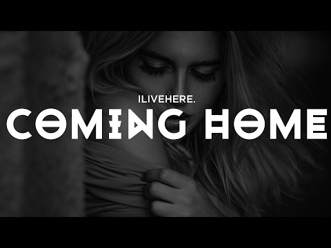 ILIVEHERE. - Coming Home