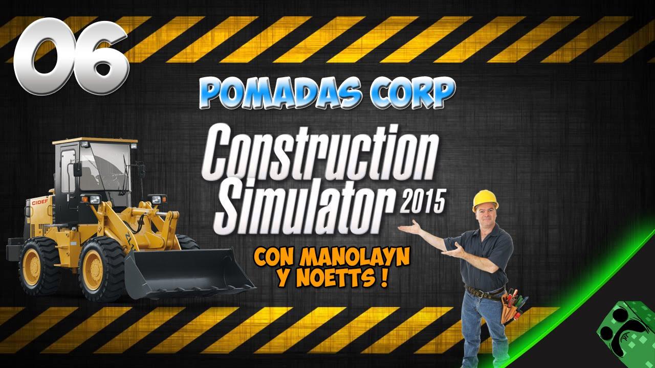Construction Simulator 2015 - Cap 6 - Continuamos con