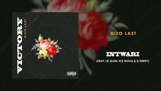 Dizo Last - Intwari ft. Slum Drip, Ice Nova & B-Threy (Audio)