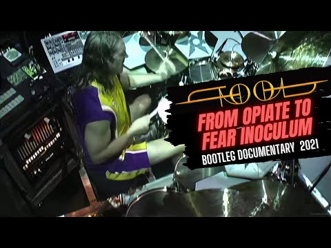 TOOL - From Opiate to Fear Inoculum (Documentary 2021) ̶b̶e̶h̶i̶n̶d̶ the Bootleg