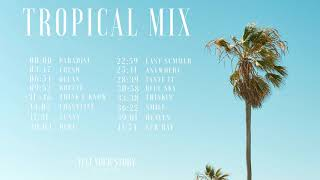 Tropical Mix | by Ikson - Vlog Music Compilation