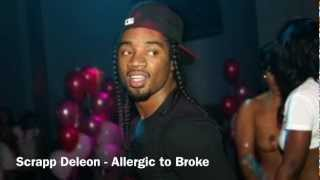 Scrapp Deleon - Allergic to Broke NEW!!! 2013