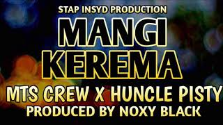 Mts Crew X Huncle Pisty Mangi Kerema Prod. By Noxy Black.mp3