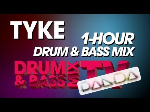 Tyke - Drum & Bass Mix - Panda Mix Show