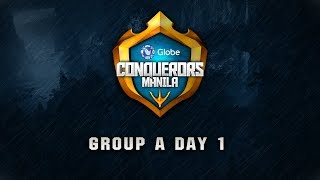 Globe Conquerors Manila 2018 Group A Day 1
