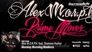 Alex M.O.R.P.H. feat. Shannon Hurley - Monday Morning Madness (Prime Mover album preview)