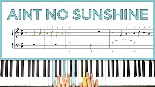 How to play 'AINT NO SUNSHINE' by Bill Withers on the piano -- Playground Sessions
