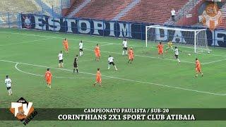 PAULISTA SUB-20 /  CORINTHIANS 2X1 SPORT CLUB ATIBAIA