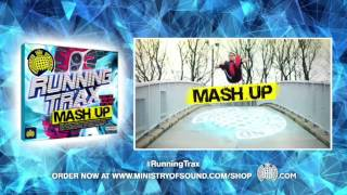 Running Trax Mash Up Minimix (Ministry of Sound UK) (Out Now) #RunningTrax