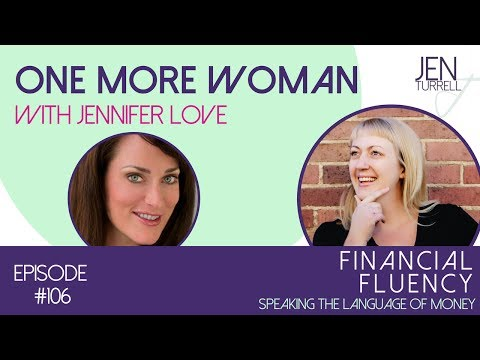 Financial Fluency Episode #106 One More Woman with Jennifer