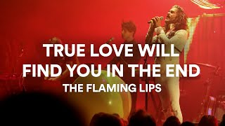 The Flaming Lips - True Love Will Find You In The End (Daniel Johnston) | Live at Sydney Opera House