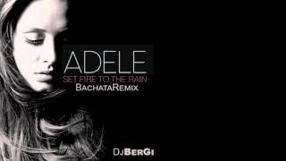 Repeat youtube video Adele Set Fire To The Rain Bachata Remix DjBerGi
