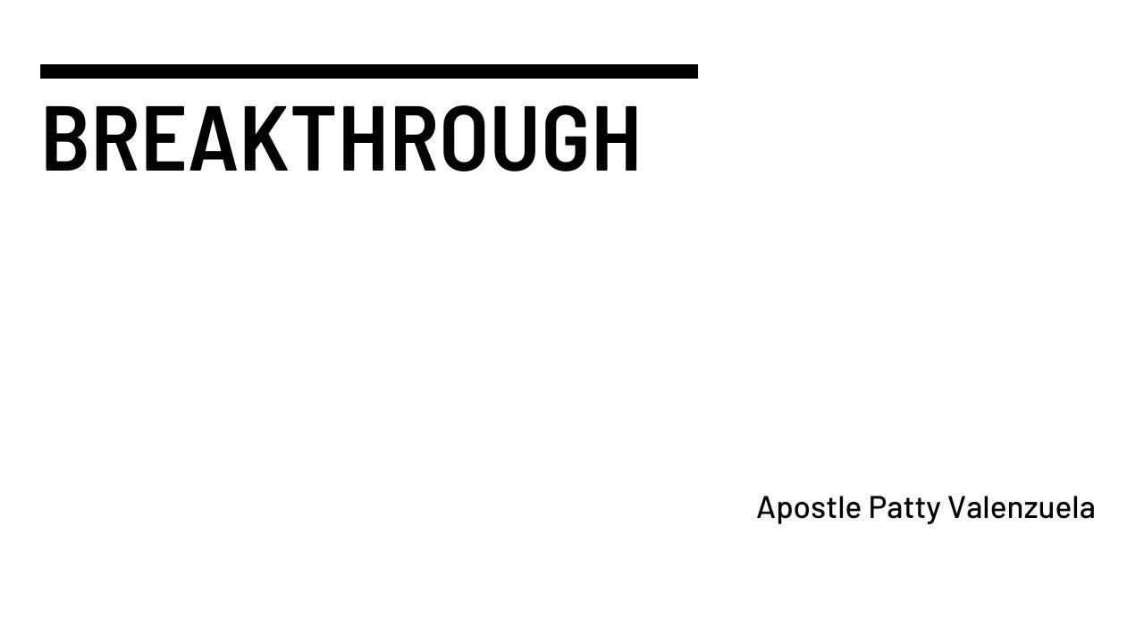 Breaktrhough With Apostle Patty Valenzuela