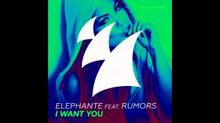 Elephante feat. RUMORS - I Want You (Original Mix) | 2015