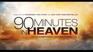 90 Minutes in Heaven - Christian Movie Trailer - 2015   Hayden Christensen, Kate Bosworth Movie HD