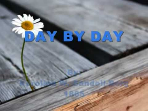 DAY BY DAY (And With Each Passing Moment)