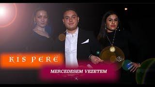 Kis Pere - Mercedesem vezetem - | Official ZGStudio video |