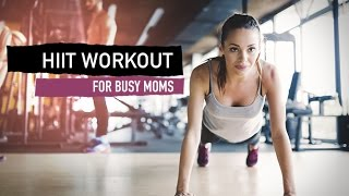 10 Minute HIIT Workout (QUICK ROUTINE FOR BUSY MOMS!!)