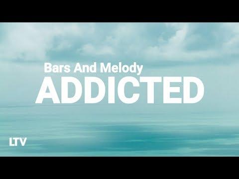 Bars And Melody - Addicted (Lyrics) 🎵