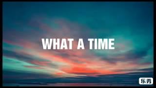 Julia Michaels - What A Time ft. Niall Horan ( Lyrics )