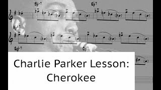 Charlie Parker Bebop Vocabulary, Articulation and Lick Lesson: Cherokee Bridge (with Growl)