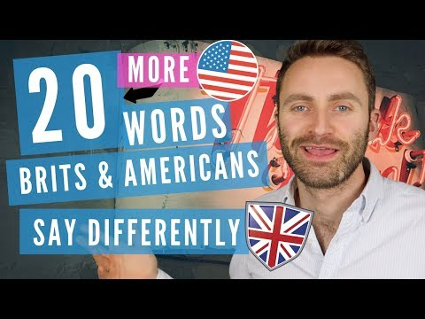 20 MORE Words Brits and Americans Say Differently