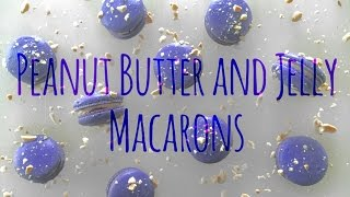 Peanut Butter and Jelly Macarons - How to make French Macarons