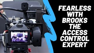 Fearless with Brooks the Access Control Expert