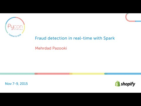 Fraud detection in real-time with Spark (Mehrdad Pazooki)