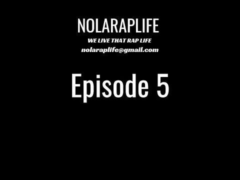 Nola Rap Life - New Orleans Hip Hop - Episode 5