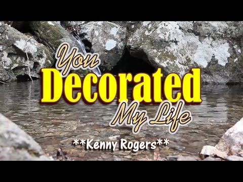 You Decorated My Life - Kenny Rogers (KARAOKE)
