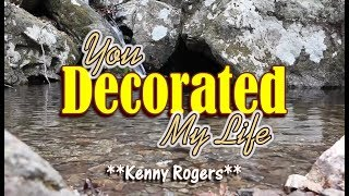 You Decorated My Life - Kenny Rogers (KARAOKE VERSION)