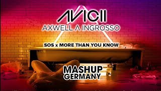 Avicii feat. Aloe Blacc x Axwell & Ingrosso - SOS x More than you know (Mashup-Germany Edit)
