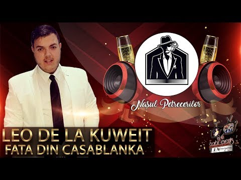Leo de la Kuweit - Fata din CasaBlanka NEW HIT 2020 @Nasul Petrecerilor By Barbu Events