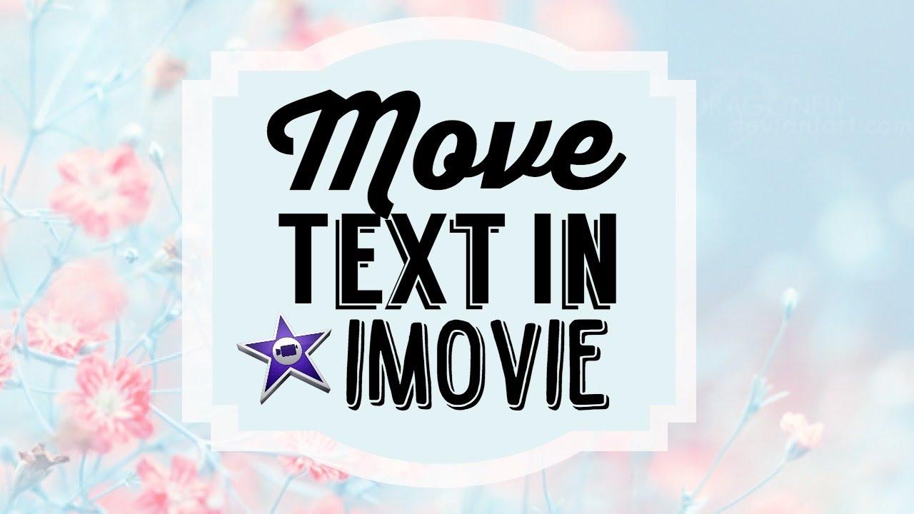 Move Text Around in iMovie