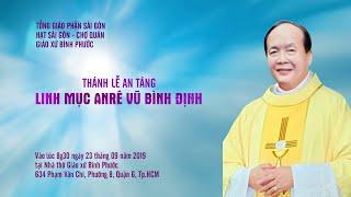 Trực tuyến: Thánh lễ An táng linh mục Anrê Vũ Bình Định