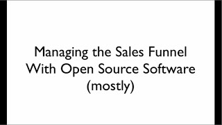 Managing the Sales Funnel with Open Source Software Part 1