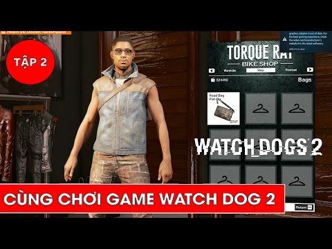 Shopping và tham gia hội Hacker-  Cùng chơi Watch Dog 2 Tập 2