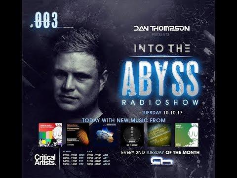 "Dan Thompson present ""Into The Abyss Radioshow #003"
