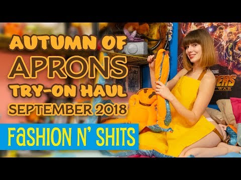 Autumn of Aprons Try-On Haul September 2018 • Fashion N' Shits