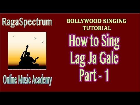 How to sing LAG JA GALE (Wo Kaun Thi)   BILAVAL- Part 1   RagaSpectrum Online Music Academy