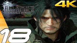 FINAL FANTASY XV (PC) - Gameplay Walkthrough Part 18 - World of Ruin & Insomnia [4K 60FPS]
