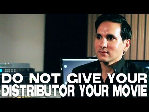 Filmmakers, Do Not Give Your Distributor Your Movie by Amar Sidhu