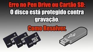 Erro no Pen Drive ou Cartão SD: O disco está protegido contra gravação. Como Resolver.