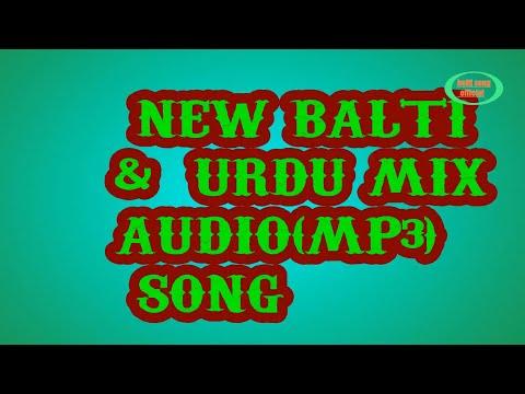 TUJY KIA MALOOM ||NEW BALTI AND URDU MIX SONG 2017 || BALTI MP3 SONG  GILGIT BALTISTAN SONG