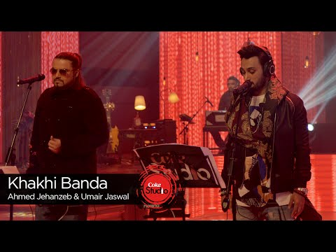 Coke Studio Season 9| Khaki Banda| Ahmed Jahanzeb & Umair Ja